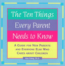 The Ten Things Every Parent Needs to Know Book