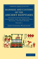 Manners and Customs of the Ancient Egyptians  Volume 1
