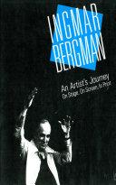 Ingmar Bergman  An Artist s Journey