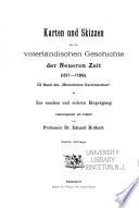 Karten und Skizzen aus der Geschichte: Bd.] Vaterländische Geschichte der neueren Zeit, 1517-1789. [1895