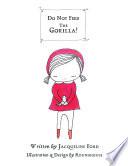 Do Not Feed the Gorilla  Book PDF