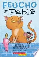 Feucho Y Pablo/ Fuecho and Pablo