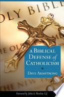 A Biblical Defense of Catholicism