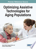 Optimizing Assistive Technologies For Aging Populations Book PDF