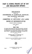 Hearings before the Subcommittee on Elementary, Secondary, and Vocational Education of the Committee on Education and Labor, House of Representatives, Ninety-fifth Congress, first session, on H.R. 15, to extend for five years certain elementary, secondary, and other education programs ....