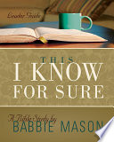 This I Know For Sure   Women s Bible Study Leader Guide Book