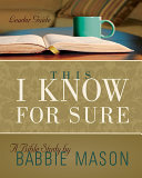 Pdf This I Know For Sure - Women's Bible Study Leader Guide
