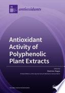 Antioxidant Activity of Polyphenolic Plant Extracts Book
