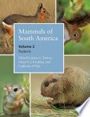 Mammals of South America  Volume 2