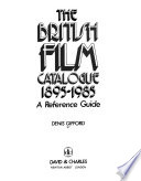 The British Film Catalogue 1895-1985