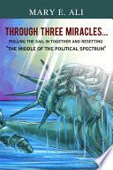 Through Three Miracles...