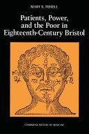 Patients, Power and the Poor in Eighteenth-Century Bristol