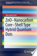 Zno Nanocarbon Core Shell Type Hybrid Quantum Dots Book PDF