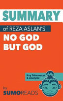 Summary of Reza Aslan s No God But God