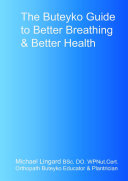 The Breath Connection   The Buteyko Guide to Better Breathing   Better Health