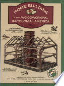 Home Building and Woodworking in Colonial America