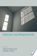 Addiction and Responsibility