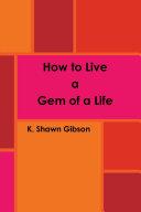 How to Live a Gem of a Life