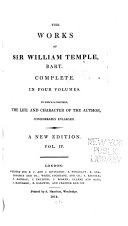 The Works of Sir William Temple, Bart: Letters to the King, the Prince of Orange, &c