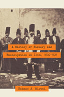 A History of Slavery and Emancipation in Iran, 1800-1929