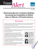 Frasier Alert Eliminating Barriers To Worker Mobility Increasing The Availability Of Skilled Labor In Alberta S Oil Sands Industry