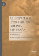 A History of War Crimes Trials in Post 1945 Asia Pacific