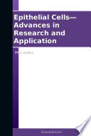 Epithelial Cells   Advances in Research and Application  2012 Edition