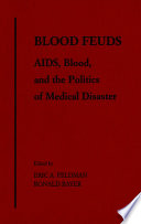 Blood Feuds : AIDS, Blood, and the Politics of Medical Disaster