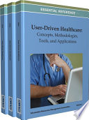 User Driven Healthcare Concepts Methodologies Tools And Applications Book PDF