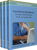 User Driven Healthcare  Concepts  Methodologies  Tools  and Applications