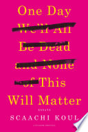 One Day We ll All Be Dead and None of This Will Matter Book