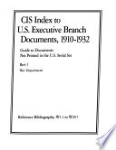 CIS Index to U S  Executive Branch Documents  1910 1932