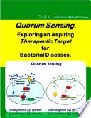 Quorum Sensing  Exploring an Aspiring Therapeutic Target for Bacterial Diseases