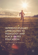 Interdisciplinary Approaches to Pedagogy and Place-Based Education