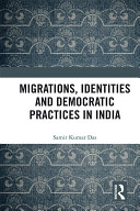 Migrations  Identities and Democratic Practices in India