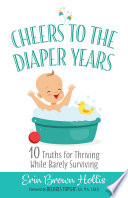 Cheers to the Diaper Years Book PDF