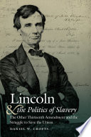 Lincoln and the Politics of Slavery Book PDF