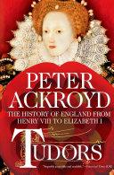 Tudors: The History of England from Henry VIII to Elizabeth I [Pdf/ePub] eBook