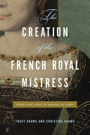 Pdf The Creation of the French Royal Mistress Telecharger