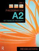 Philosophy for A2  Unit 3