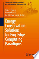 Energy Conservation Solutions for Fog Edge Computing Paradigms