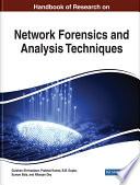 Handbook of Research on Network Forensics and Analysis Techniques