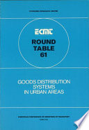 ECMT Round Tables Goods Distribution Systems in Urban Areas Report of the Sixty First Round Table on Transport Economics Held in Paris on 15 16 December 1983