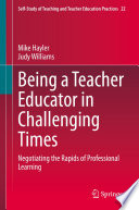 Being A Teacher Educator In Challenging Times