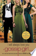 Read Online Gossip Girl: I Will Always Love You For Free