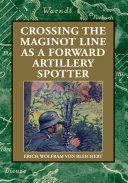 Crossing the Maginot Line as a forward artillery spotter