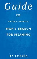Guide to Viktor E  Frankl s Man s Search for Meaning