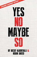 Yes No Maybe So