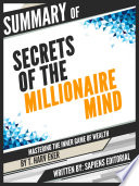 Summary Of 'Secrets Of The Millionaire Mind: Mastering The Inner Game Of Wealth - By T. Harv Eker'