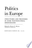 Politics in Europe: Structures and Processes in Some Postindustrial Democracies